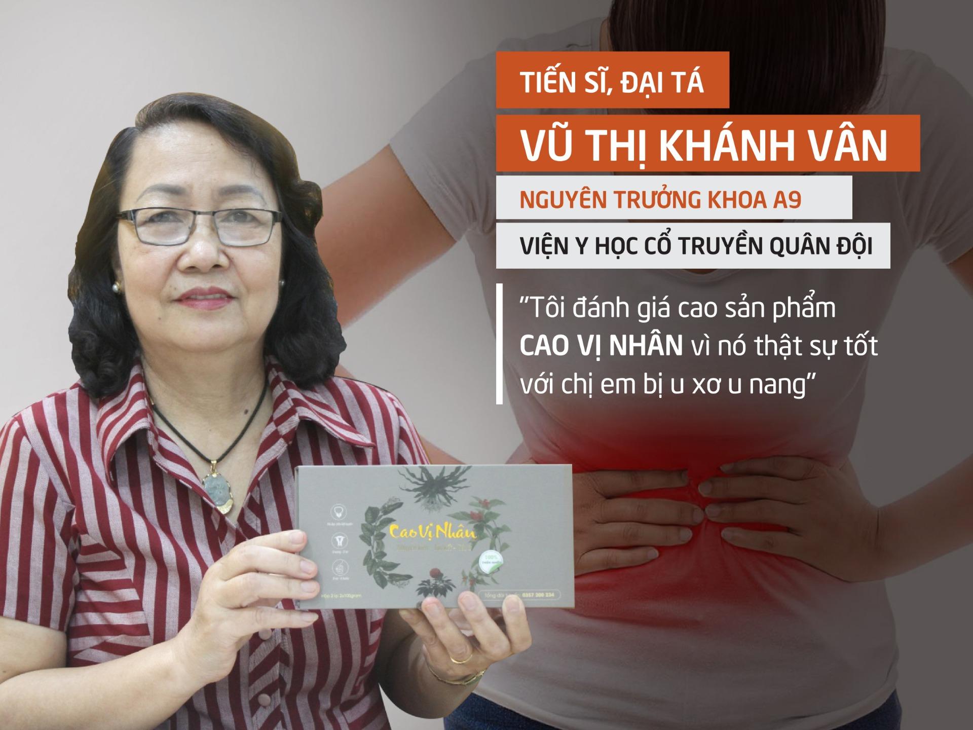 Tiến sĩ. Đại tá. Bác sĩ. Vũ Thị Khánh Vân nhận xét về sản phẩm Cao Vị Nhân